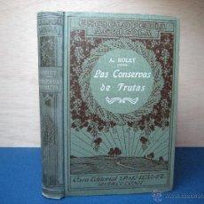 Libri antichi: LAS CONSERVAS DE FRUTAS PARA EL CONSUMO FAMILIAR Y PARA LA VENTA. ANTONIO ROLET. 1919. Lote 52290579