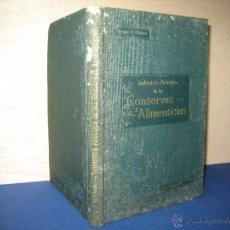 Libros antiguos: INDUSTRIA PRÁCTICA DE LAS CONSERVAS ALIMENTICIAS ... OLIVÁN, NICASIO F. [1ªED.] 1917. Lote 52290839