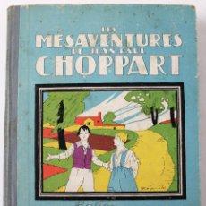 Libros antiguos: L-2270. LES MÉSAVENTURES DE JEAN-PAUL CHOPPART PAR LOUIS DESNOYERS. FERNAND NATHAN, EDITEUR 1934. Lote 52295004