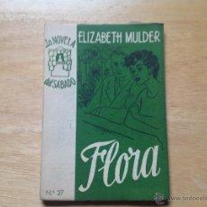 Libros antiguos: FLORA. MULDER, ELIZABETH. LA NOVELA DEL SÁBADO. AÑO I, Nº 27.. Lote 52327492