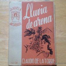 Libros antiguos: LLUVIA DE ARENA. DE LA TORRE, CLAUDIO. LA NOVELA DEL SÁBADO. AÑO I, Nº 38.. Lote 52327731