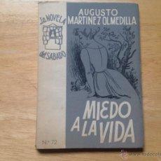 Libros antiguos: MIEDO A LA VIDA. MARTÍNEZ OLMEDILLA, AUGUSTO. LA NOVELA DEL SÁBADO. AÑO I, Nº 72.. Lote 52329674