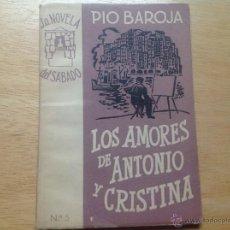 Libros antiguos: LOS AMORES DE ANTONIO Y CRISTINA. BAROJA, PÍO. LA NOVELA DEL SÁBADO. AÑO I, Nº 5.. Lote 52344337