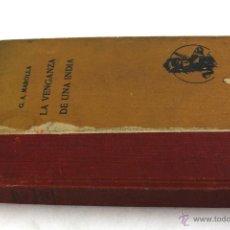 Libros antiguos: L-1522. LA VENGANZA DE UNA INDIA. G.A .MAROLLA. 1931.. Lote 52361716