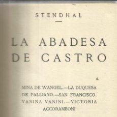 Libros antiguos: LA ABADESA DE CASTRO. STENDHAL. EXCELSIOR. MADRID. 1919. Lote 52425499