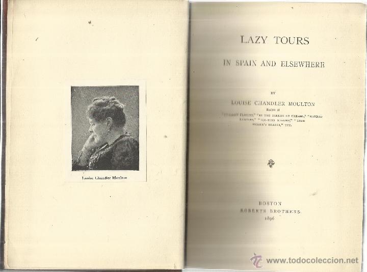 LZY TOURS IN SPAIN AND ELSEWHERE. LOUISE CHANDLER MOULTON. ROBERTS BROTHERS. BOSTON. USA. 1896 (Libros Antiguos, Raros y Curiosos - Otros Idiomas)