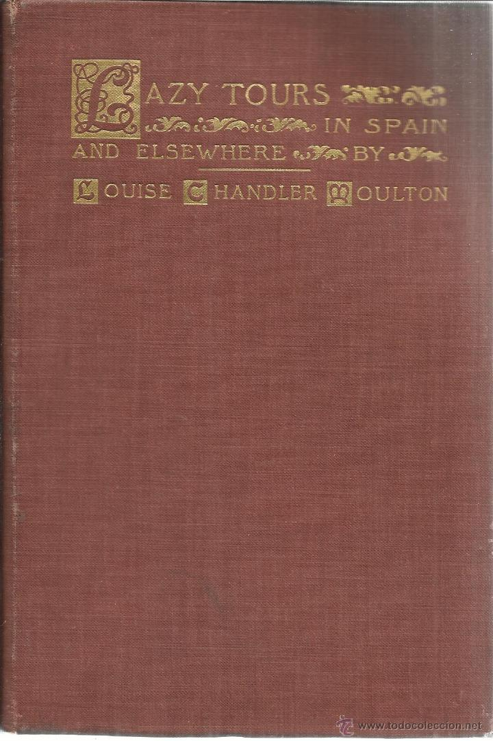 Libros antiguos: LZY TOURS IN SPAIN AND ELSEWHERE. LOUISE CHANDLER MOULTON. ROBERTS BROTHERS. BOSTON. USA. 1896 - Foto 2 - 52425698