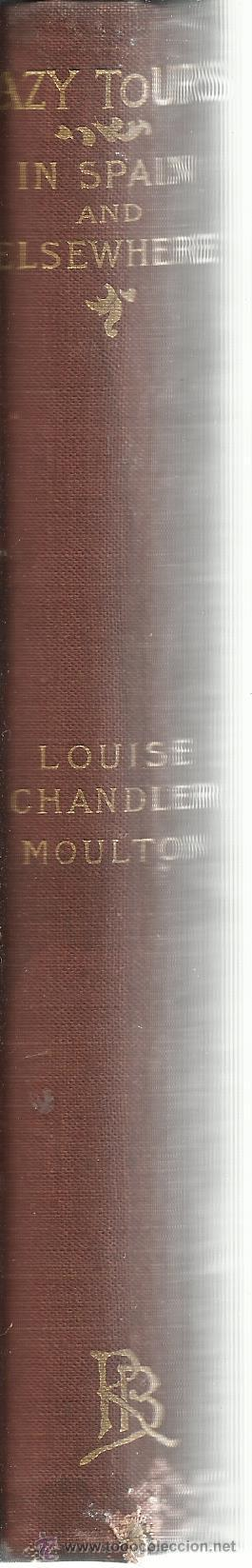 Libros antiguos: LZY TOURS IN SPAIN AND ELSEWHERE. LOUISE CHANDLER MOULTON. ROBERTS BROTHERS. BOSTON. USA. 1896 - Foto 3 - 52425698