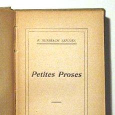 Libros antiguos: SURIÑACH I SENTIES, R. - PETITES PROSES. Lote 52403471