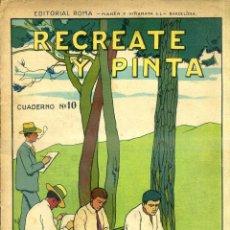 Libros antiguos: RECRÉATE Y PINTA CUADERNO Nº 10 (EDITORIAL ROMA, S/F). Lote 52434332