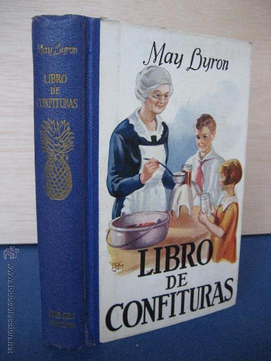 LIBRO DE CONFITURAS. MANUAL PARA LA CONSERVACIÓN DE FRUTAS CONAZÚCAR... BYRON, MY. 1928 (Libros Antiguos, Raros y Curiosos - Cocina y Gastronomía)