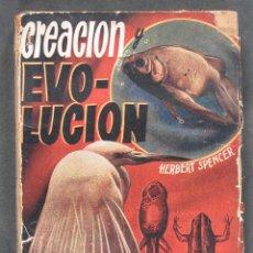 Libros antiguos: CREACION Y EVOLUCION. HERBERT SPENCER. Lote 52484702