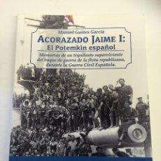 Libros antiguos: EL ACORAZADO JAIME I: EL POTEMKIN ESPAÑOL, MEMORIAS SUPERVIVIENTE BUQUE GUERRA DURANTE GUERRA CIVIL . Lote 98510500
