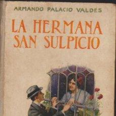 Libros antiguos: ARMANDO PALACIO VALDÉS - LA HERMANA SAN SULPICIO - NOVELA - RAMÓN SOPENA, EDITOR. Lote 52491235