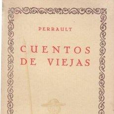 Libros antiguos: PERRAULT CUENTOS DE VIEJAS INTONSO COMPAÑÍA IBERO AFRICANO AMERICANA AÑOS 20 PRÓLOGO IGNACIO BAUER. Lote 19717618