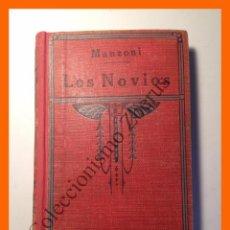 Libros antiguos: LOS NOVIOS . HISTORIA MILANESA DEL SIGLO XVII . TOMO 2º - MANZONI. Lote 52498397