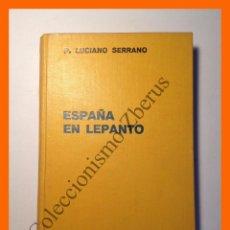 Libros antiguos: ESPAÑA EN LEPANTO - LUCIANO SERRANO. Lote 52499131