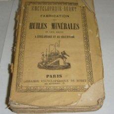 Libros antiguos: FABRICATION DES HUILES MINERALES. ENCYCLOPEDIE RORET - 1867. CON DESPLEGABLES.. Lote 52514970