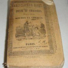 Libros antiguos: PONTS ET CHAUSSEES. PREMIERE PARTIE. ENCYCLOPEDIE RORET - 1844. CON DESPLEGABLES.. Lote 52515873