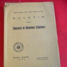 Libros antiguos: BOLETIN DEL MINISTERIO DE RELACIONES EXTERIORES - ENERO-MARZO - 1932 - REPÚBLICA DE BOLIVIA. Lote 52516889