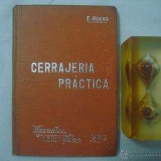 Libros antiguos: E. HERAS. CERRAJERIA PRÁCTICA. 1900. OBRA ILUSTRADA CON GRABADOS.. Lote 52520386