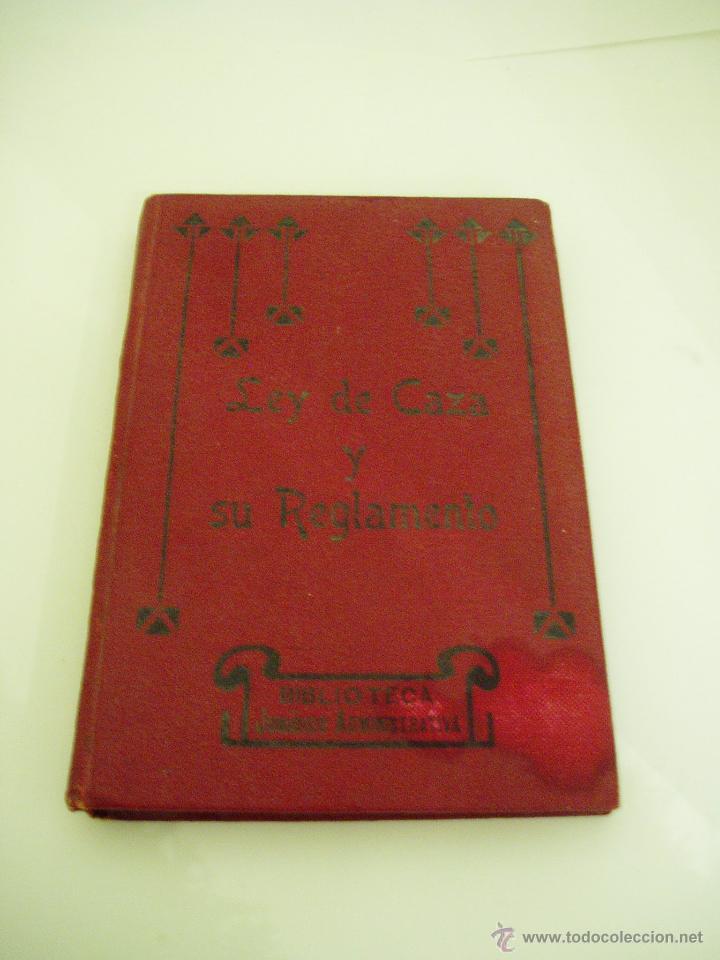 LEY DE CAZA Y SU REGLAMENTO AÑO 1917. SEGUNDA EDICIÓN (Libros Antiguos, Raros y Curiosos - Bellas artes, ocio y coleccionismo - Otros)