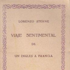 Libros antiguos: STERNE VIAJE SENTIMENTAL DE UN INGLÉS A FRANCIA INTONSO ED. COMPAÑÍA ÍBERO AMERÍCANA PUBLIC AÑOS 20. Lote 19753560