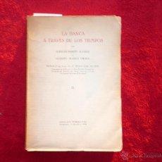 Libros antiguos: LA BANCA A TRAVES DE LOS TIEMPOS. MARTIN ALONSO Y BLASCO CIRERA. EDITOR. SUBIRANA 1926 BARC. N 852. Lote 52540278
