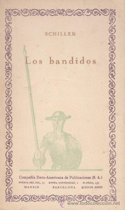 FRIEDRICH SCHILLER / LOS BANDIDOS . INTONSO. ED. COMPAÑÍA IBERO-AMERICANA DE PUBLICACIONES .AÑOS 20 (Libros Antiguos, Raros y Curiosos - Literatura - Otros)