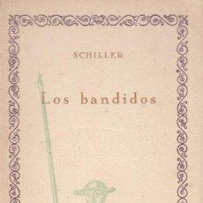 Libros antiguos: FRIEDRICH SCHILLER / LOS BANDIDOS . INTONSO. ED. COMPAÑÍA IBERO-AMERICANA DE PUBLICACIONES .AÑOS 20. Lote 19753670