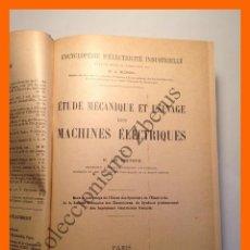 Libros antiguos: ETUDE MECANIQUE ET USINAGE DES MACHINES ELECTRIQUES - H. DE PISTOYE - ENCYC. D'ELECTRICITE INDUSTRIE. Lote 52561466