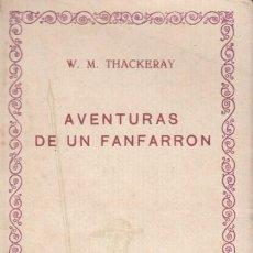 Libros antiguos: W.M. THACKERAY AVENTURAS DE UN FANFARRÓN INTONSO ED COMPAÑÍA ÍBERO-AMERICANA LIB FERNANDO FE AÑOS 20. Lote 19717676