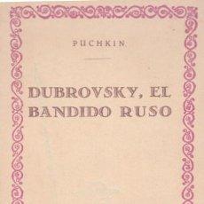 Libros antiguos: ALEXANDER PUCHKIN DUBROVSKY EL BANDIDO RUSO IBERO-AMERICANA DE PUBLICACIONES LIB FERNANDO FE AÑOS 20. Lote 19717718