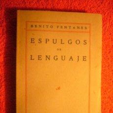 Libros antiguos: BENITO FENTANES: - ESPULGOS DEL LENGUAJE - (MADRID, 1925). Lote 52581377