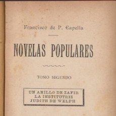 Livros antigos: FRANCISCO DE P. CAPELLA - NOVELAS POPULARES - TOMO SEGUNDO - ED. LA HORMIGA DE ORO 1886. Lote 52585167