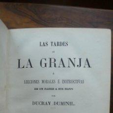 Libros antiguos: LAS TARDES DE LA GRANJA Ó LECCIONES MORALES É INSTRUCTIVAS... DUCRAY DUMINIL. 1862. . Lote 52585680