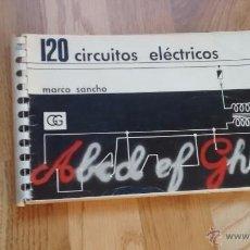 Libros antiguos: 120 CIRCUITOS ELÉCTRICOS. EDITORIAL GUSTAVO GILI, 1967; PABLO MARCO SANCHO.. Lote 106066850