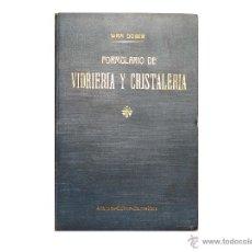 Libros antiguos: FORMULARIO DE VIDRIERÍA Y CRISTALERÍA.PRECIOSO.. Lote 52611593