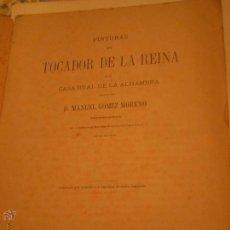 Libros antiguos: MANUEL GOMEZ MORENO.PINTURAS DEL TOCADOR DE LA REINA EN LA CASA REAL DE LA ALHAMBRA.GRANADA,1873. Lote 52616511