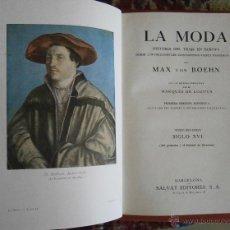 Libros antiguos: LA MODA. HISTORIA DEL TRAJE EN EUROPA. T. 2º. SIGLO XVI. MAX VON BOEHN. Lote 52628094