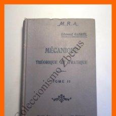 Libros antiguos: MECANIQUE THEORIQUE ET PRATIQUE SUIVIE D'UN RECUEIL DE PROBLEMES. TOME II - EDMOND GABRIEL. Lote 135924385