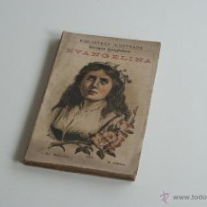Libros antiguos: BIBLIOTECA ILUSTRADA - EVANGELINA - ENRIQUE WADSWORTH LONGFELLOW. Lote 52650174
