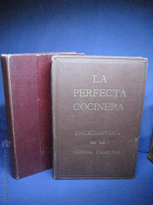 LA PERFECTA COCINERA. ENCICLOPEDIA DE LA COCINA FAMILIAR PRÁCTICA Y ECONÓMICA... [C.1922] (Libros Antiguos, Raros y Curiosos - Cocina y Gastronomía)