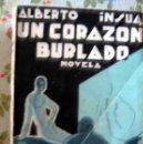 Libros antiguos: UN CORAZON BURLADO - ALBERTO INSUA - 1930 - CUBIERTA DE RAMÓN PUJOL. Lote 52692240