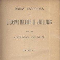 Libros antiguos: GASPAR MELCHOR DE JOVELLANOS. OBRAS ESCOGIDAS. 2 VOLS. BARCELONA, 1885.. Lote 51452675