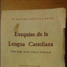 Libros antiguos: FORNER, JUAN PABLO. EXEQUIAS DE LA LENGUA CASTELLANA, 1941. Lote 52698733