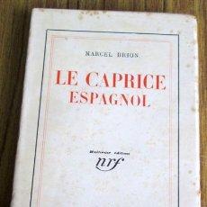 Libros antiguos: LE CAPRICE ESPAGNOL - POR MARCEL BRION - EDT HUITIEME – PARÍS 1929. Lote 52719661