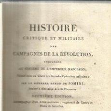 Libros antiguos: HISTOIRE CRITIQUE ET MILITAIRE DES CAMPAGNES DE LA REVOLUTION. BARON JOMINI. PARÍS. 1811. Lote 52725837