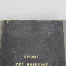 Libros antiguos: LIBRO.COSTUMBRES DEL UNIVERSO.MEDIDA 28X38.AÑO 1864.423 PG. Lote 52736789