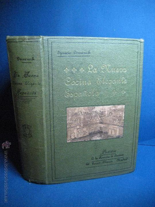 LA NUEVA COCINA ELEGANTE ESPAÑOLA. DOMENÉCH, IGNACIO. [1ª ED.] 1915 (Libros Antiguos, Raros y Curiosos - Cocina y Gastronomía)